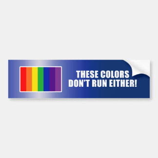 These Colors Don't Run Either! Car Bumper Sticker