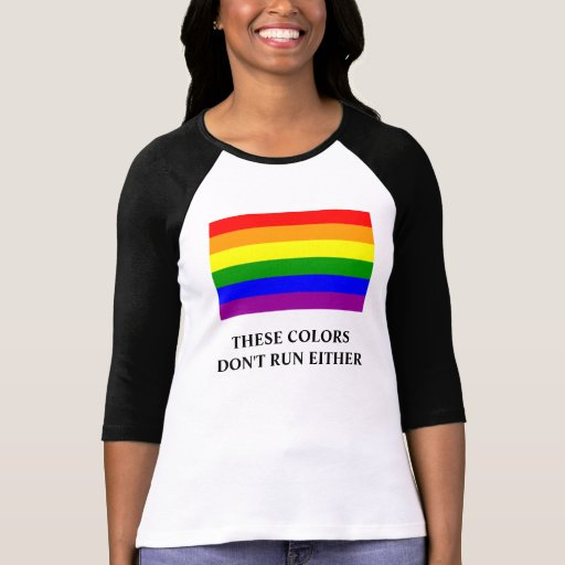 THESE COLORS DON'T RUN EITHER SHIRT