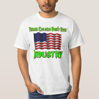 These Colors Don't Run Industry Shirt