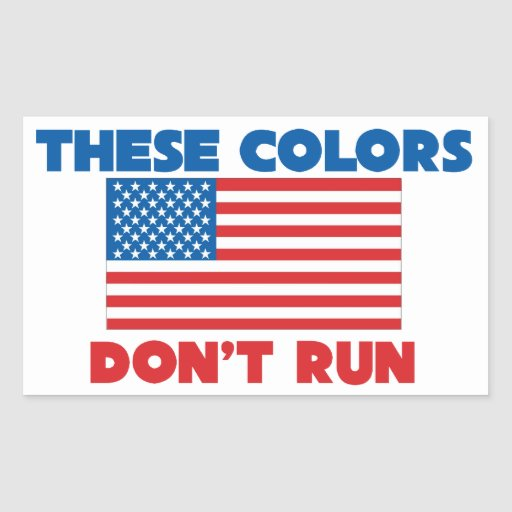 These colors dont run USA Rectangle Stickers
