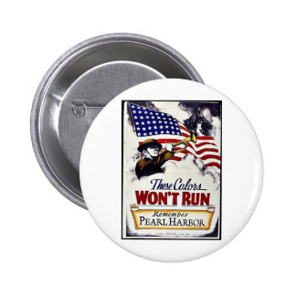These Colors, Won't Run, Pearl Harbor 2 Inch Round Button