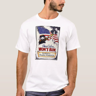 These Colors, Won't Run, Pearl Harbor T-Shirt
