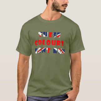 THESE COLOURS DONT RUN UKa.png T-Shirt