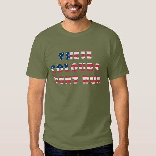 THESE COLOURS DONT RUN USA.png Shirt