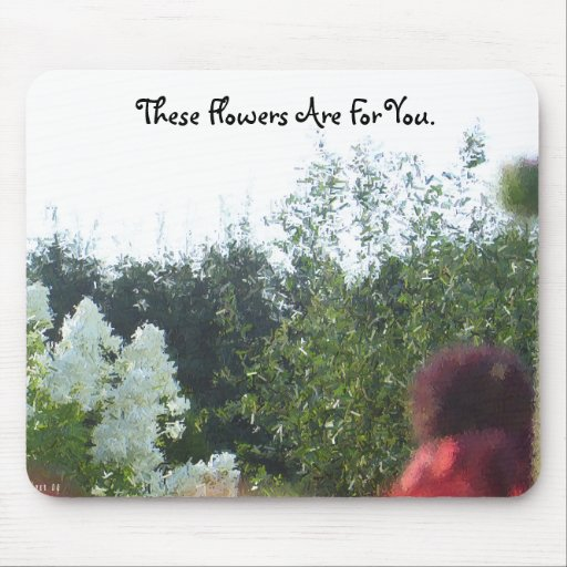 These Flowers Are For You.October Mouse Pads
