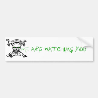 These Green Eyes, We ArE wAtChInG yOu bumper stick Bumper Sticker