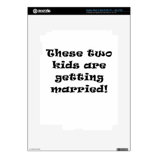 These Two Kids Are Getting Married iPad 3 Skin