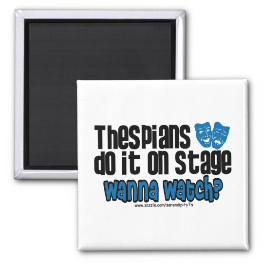 Thespians Do It On Stage 2 Inch Square Magnet
