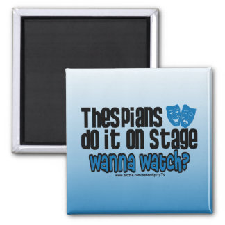 Thespians Do It On Stage Magnet