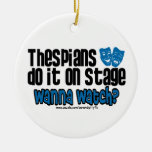 Thespians Do It On Stage Ornament