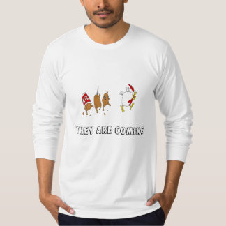 they are coming long sleeve T-Shirt