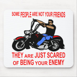 They Are Just Scared Of Being Your Enemy Biker Mouse Pad