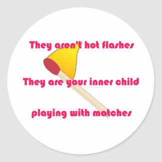 They aren't hot flashes classic round sticker