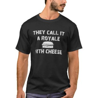 THEY CALL IT A ROYALE WITH CHEESE Vintage Movie T-Shirt