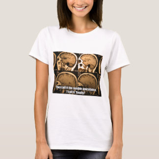 They call it the zombie apocalypse... T-Shirt