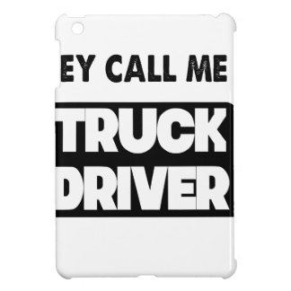 they call me a truck driver cover for the iPad mini