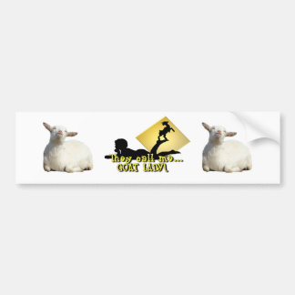 They Call Me GOAT LADY! Car Bumper Sticker