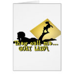 They Call Me GOAT LADY! Greeting Cards