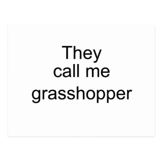 They Call me Grasshopper Postcard