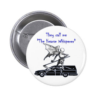 They Call Me Hearse Whisperer Pinback Button