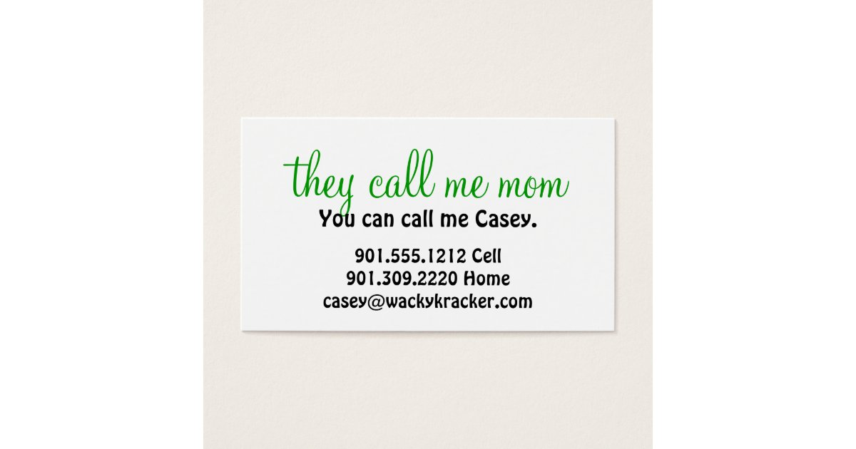 They call me mom business cards zazzle for Mommy business cards
