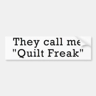 "They Call Me ""Quilt Freak"" Bumper Sticker"