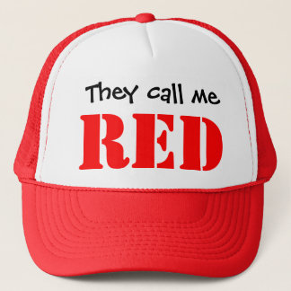 They call me Red! Trucker Hat