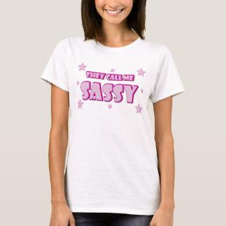 They Call Me Sassy T-Shirt