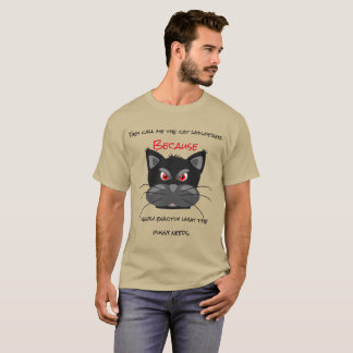 They call me the cat whisperer T-Shirt