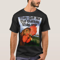 They Call Me The Chicken Whisperer Men's Tshirt