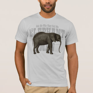 They Call Me The Elephant Man Funny T-Shirt