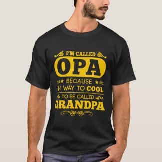 They Called Me OPA T-Shirt