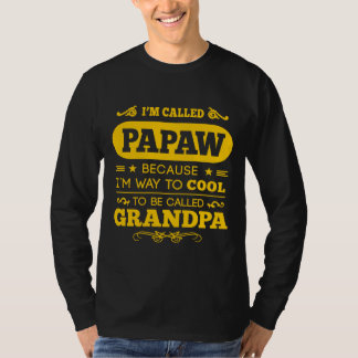 They Called Me PAPAW T-Shirt