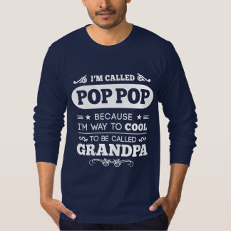 They Called Me POP POP T-Shirt