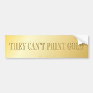 They Can't Print Gold Bumper Sticker Car Bumper Sticker