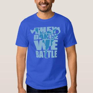 They Dance, We Battle (White) Tee Shirt