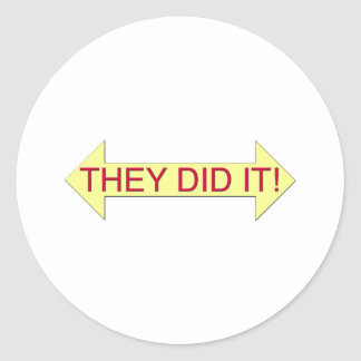 They Did It Classic Round Sticker
