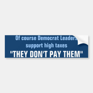 they don't pay taxes bumper stickers
