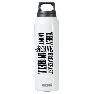 They don't serve breakfast in hell thermos bottle