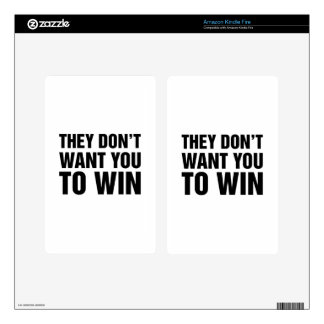 They Don't Want You To Win Kindle Fire Skin