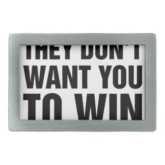 They Don't Want You To Win Rectangular Belt Buckle