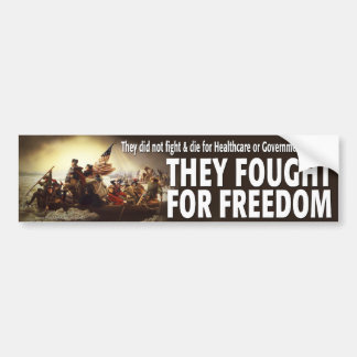 They Fought For FREEDOM! Car Bumper Sticker