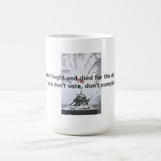 They fought for your right. classic white coffee mug