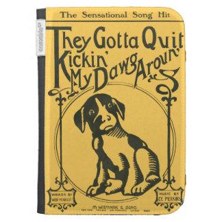 They Gotta Quit Kickin' My Dawg Aroun' Kindle 3 Cover