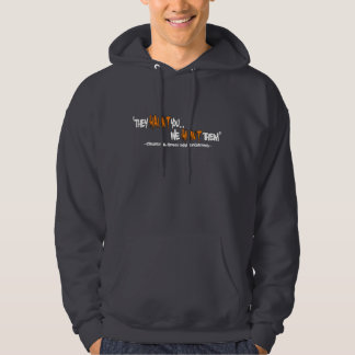 They haunt you we hunt them hoodie