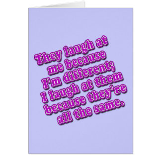 They Laugh at Me Because I'm Different Tshirts Greeting Card