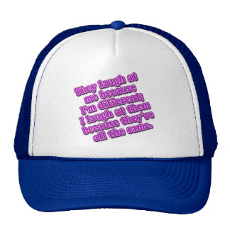 They Laugh at Me Because I'm Different Tshirts Trucker Hat