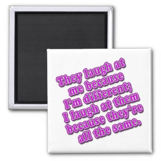 They Laugh at Me Because I'm Different Tshirts Refrigerator Magnets