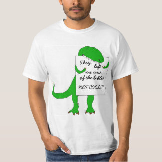 They left me out of the bible! t shirt