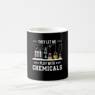 They Let Me Play With Chemical Chemistry Coffee Mug